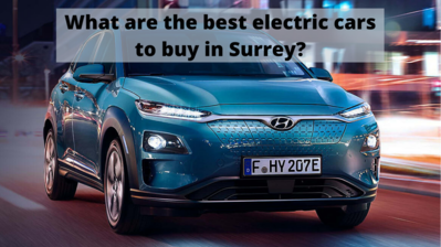 What are the best electric cars to buy in Surrey?