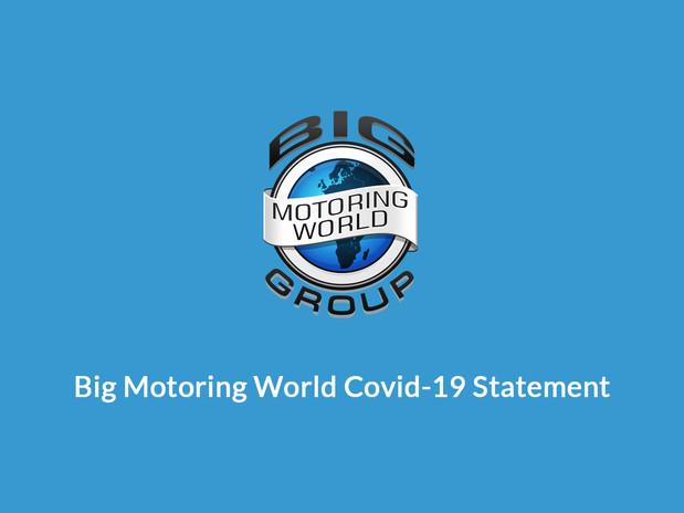 Big Motoring World COVID-19 Statement